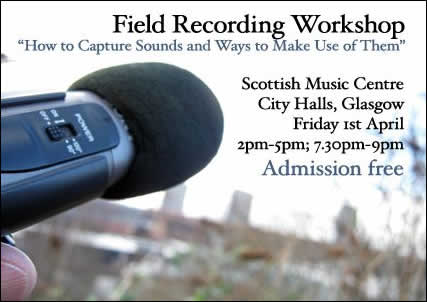 Scottish Music Centre field recording workshop