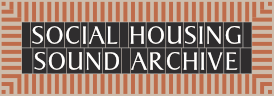 Social Housing Sound Archive